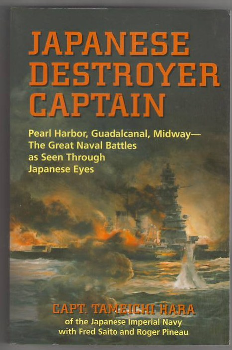Image for Japanese Destroyer Captain: Pearl Harbor, Guadalcanal, Midway - The Great Naval Battles as Seen Through Japanese Eyes