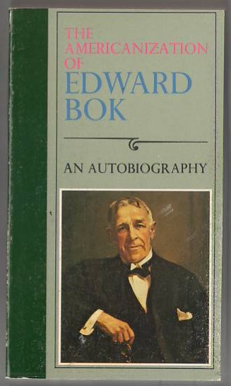 Image for The Americanization of Edward Bok: An Autobiography