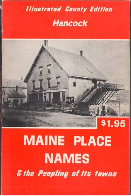 Image for Maine Place Names & the Peopling of Its Towns: Hancock Illustrated County Edition