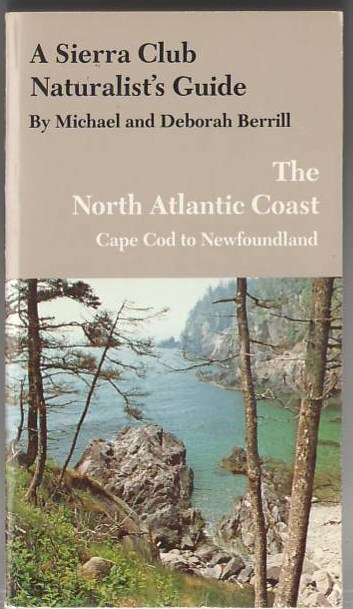 Image for A Sierra Club Naturalist's Guide: The North Atlantic Coast, Cape Cod to Newfoundland