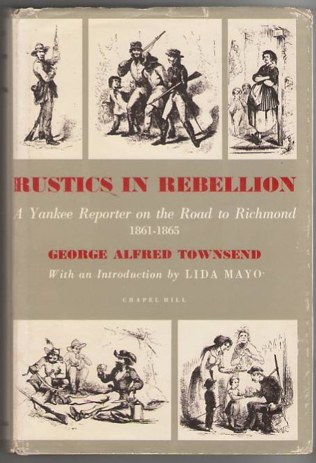 Image for Rustics In Rebellion: A Yankee Reporter On The Road To Richmond, 1861-1865