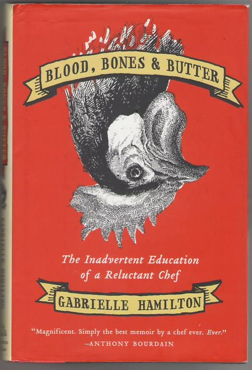 Image for Blood, Bones & Butter: The Inadvertent Education of a Reluctant Chef