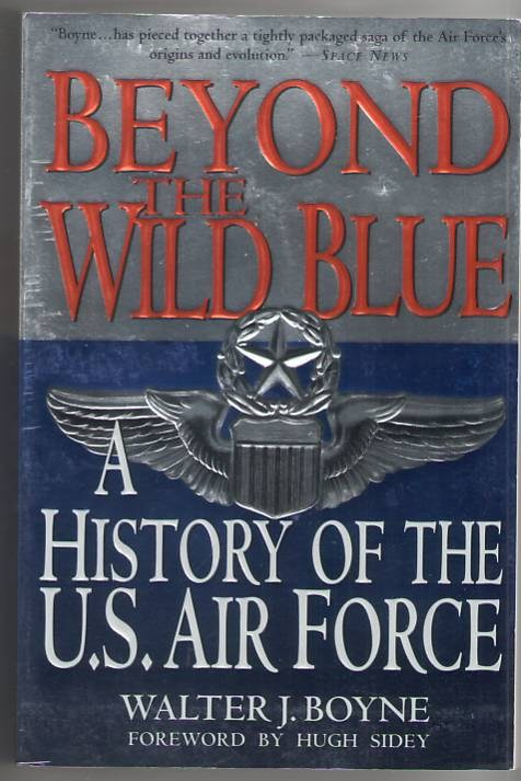 Image for Beyond the Wild Blue: A History of the U. S. Air Force