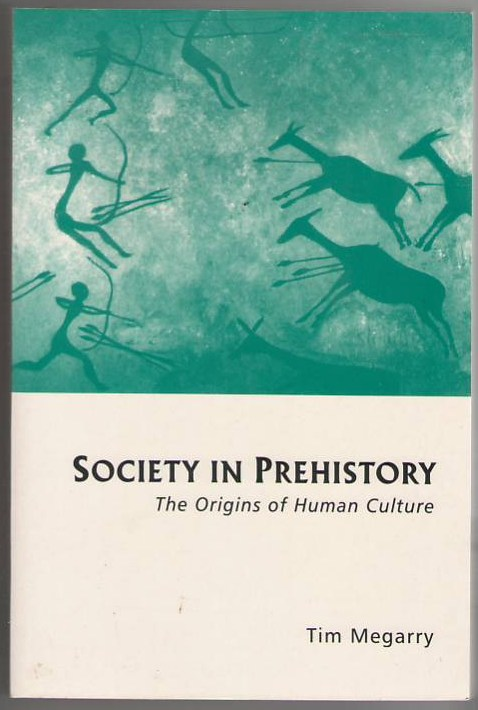 Image for Society in Prehistory: The Origins of Human Culture