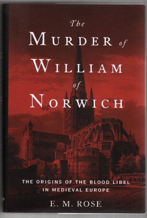 Image for The Murder of William of Norwich: The Origins of the Blood Libel in Medieval Europe