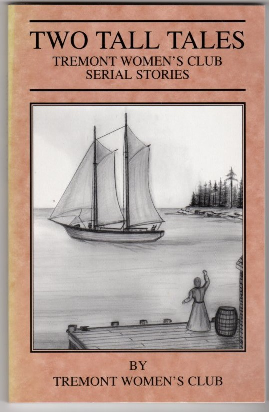 Image for Two Tall Tales: Tremont (Maine) Women's Club Serial Stories