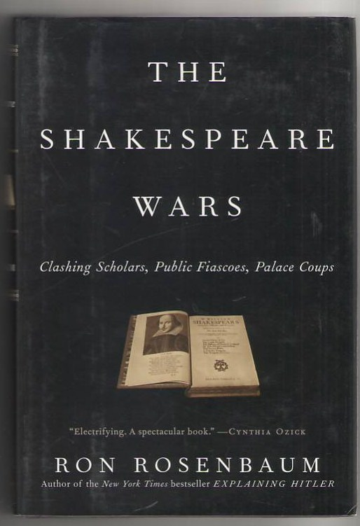Image for The Shakespeare Wars: Clashing Scholars, Public Fiascoes, Palace Coups