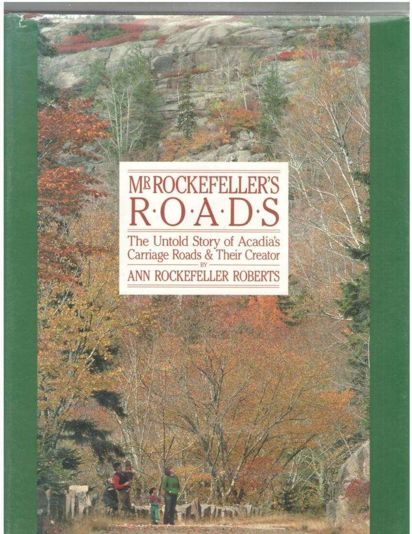 Image for Mr. Rockefeller's Roads: The Untold Story of Acadia's Carriage Roads & Their Creator