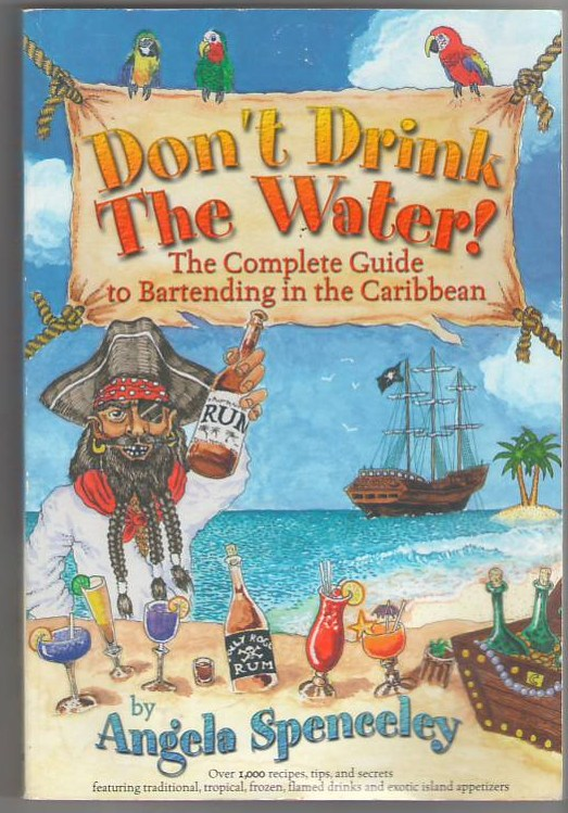 Image for Don't Drink the Water: The Complete Guide to Bartending in the Caribbean