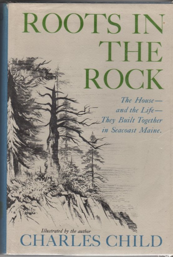 Image for Roots in the Rock: The House and the Life They Built Together in Seacoast Maine