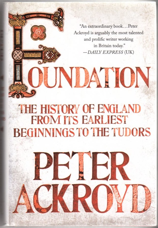 Image for Foundation: The History of England from Its Earliest Beginnings to the Tudors