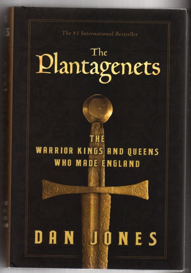 Image for The Plantagenets: The Warrior Kings and Queens Who Made England