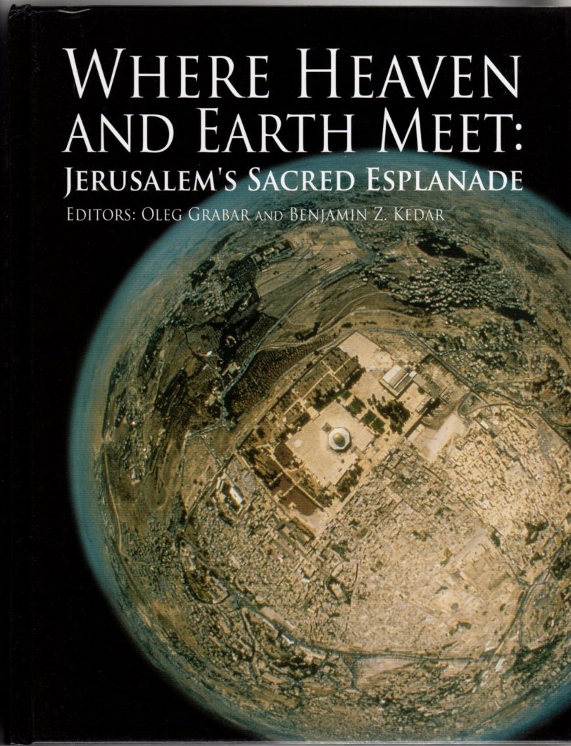 Image for Where Heaven and Earth Meet: Jerusalem's Sacred Espanade