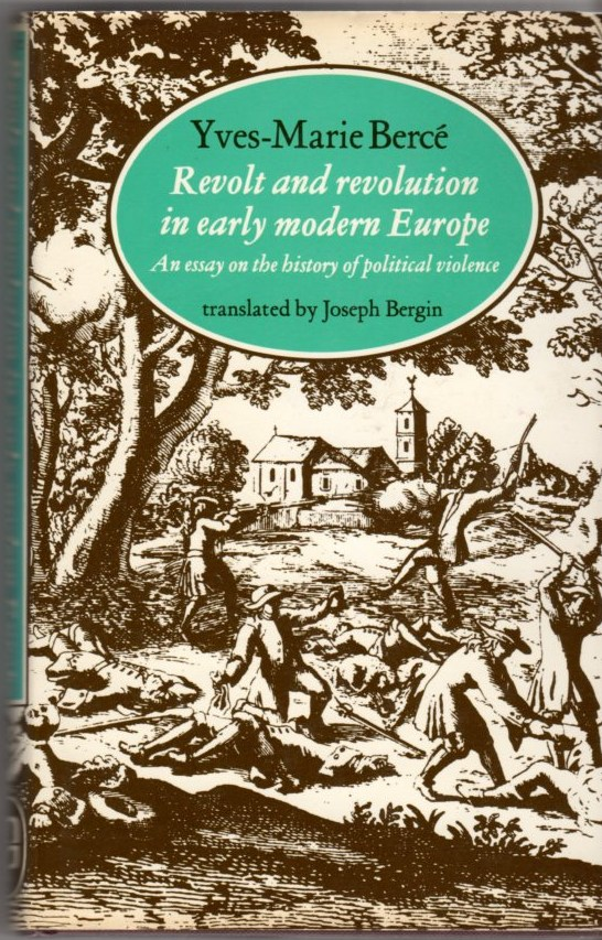 Image for Revolt and Revolution in Early Modern Europe: An Essay on the History of Political Violence