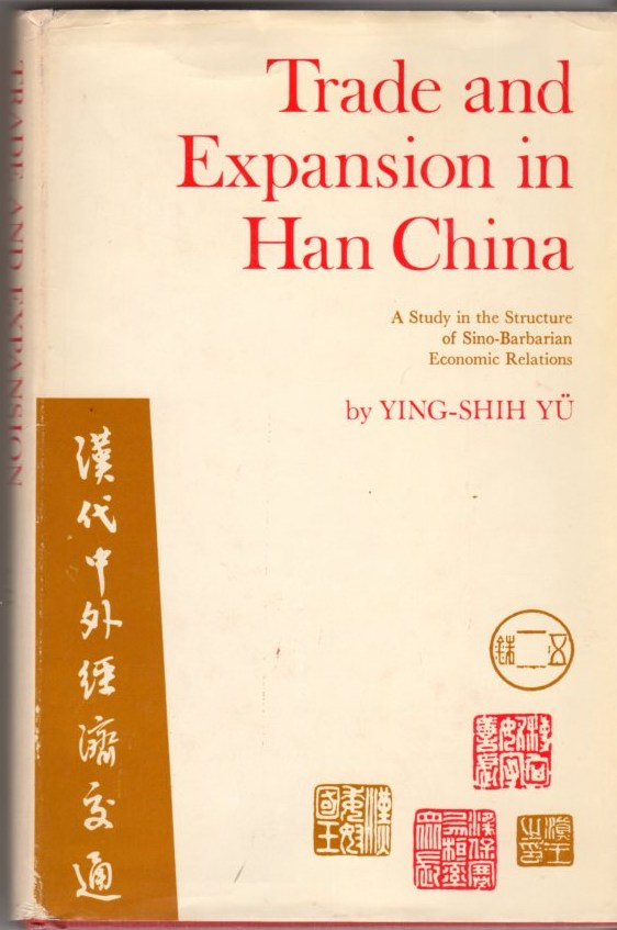 Image for Trade and Expansion in Han China: A Study in the Structure of Sino-Barbarian Economic Relations