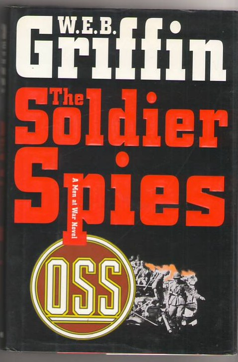 Image for The Soldier Spies: A Man at War Novel