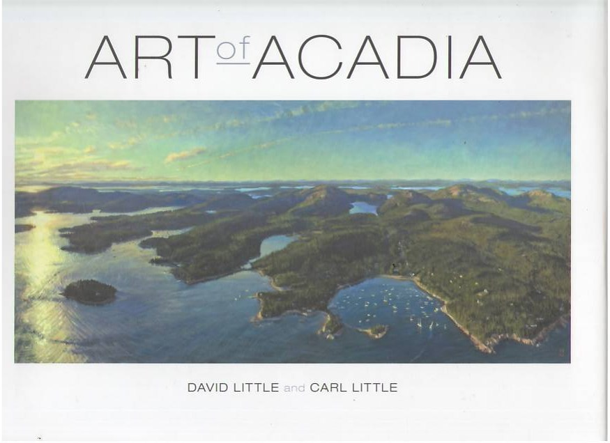 Image for Art of Acadia: The Islands, The Mountgains, The Main