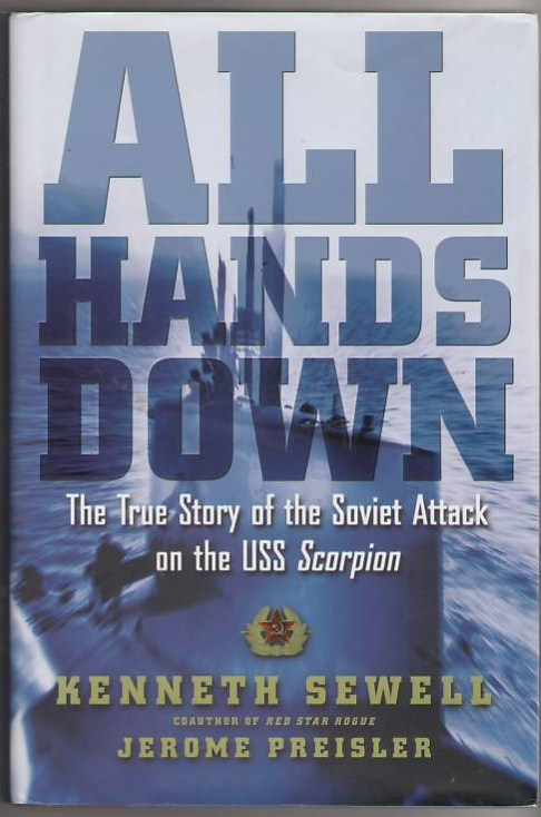Image for All Hands Down: The True Story of the Soviet Attack on the USS Scorpion