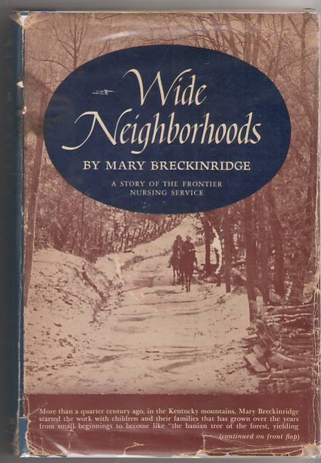 Image for Wide Neighborhoods: A Story of the Frontier Nursing Service