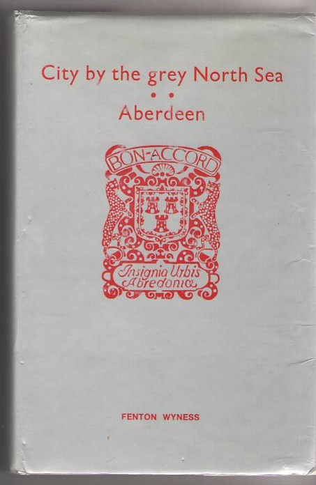Image for City By the Grey North Sea: Aberdeen