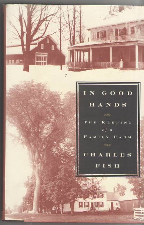 Image for In Good Hands: The Keeping of a Family Farm