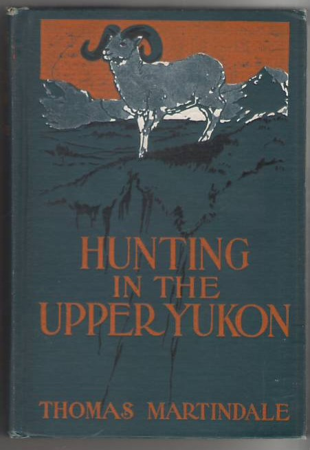 Image for Hunting in the Upper Yukon