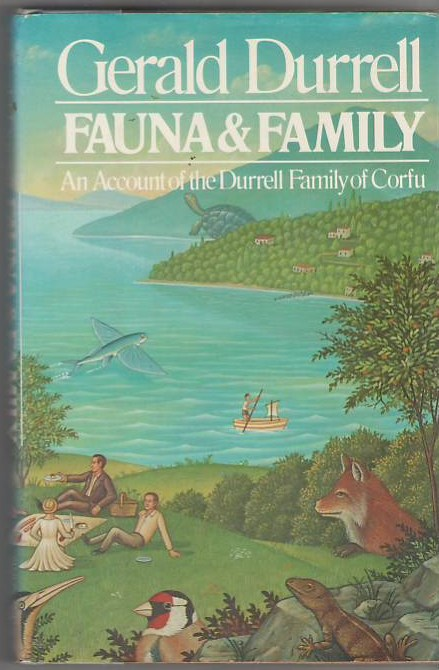 Image for Fauna and Family: An Account of the Durrell Family of Corfu