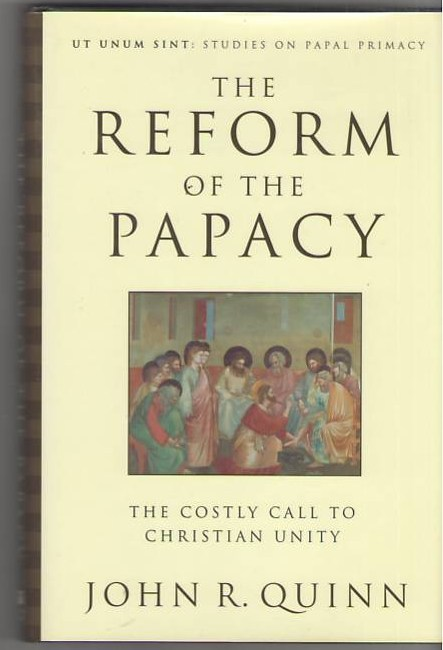 Image for The Reform of the Papacy: The Costly Call to Christian Unity