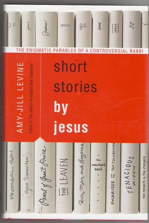 Image for Short Stories By Jesus: The Enigmatic Parables of a Controversial Rabbi