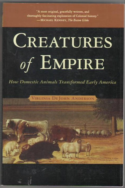Image for Creatures of Empire: How Domestic Animals Transformed Early America