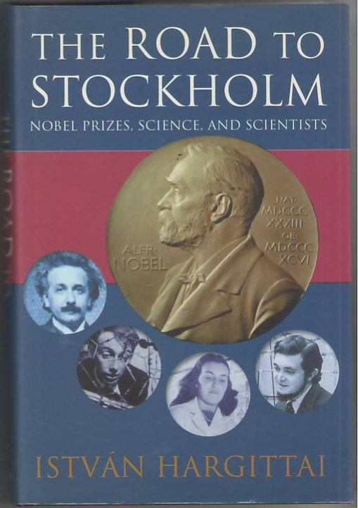 Image for The Road to Stockholm: Nobel Prizes, Science, and Scientists