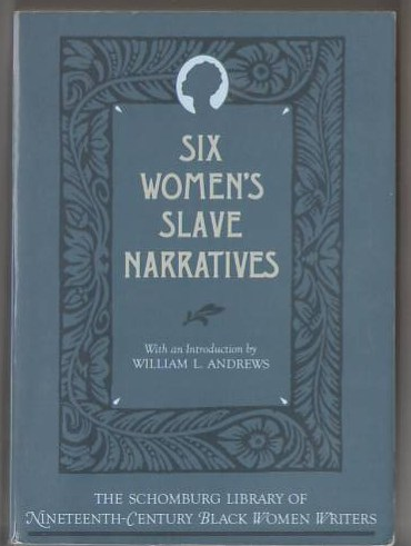 Image for Six Women's Slave Narratives  (The Schomburg Library of Nineteenth-Century Black Women Writers)