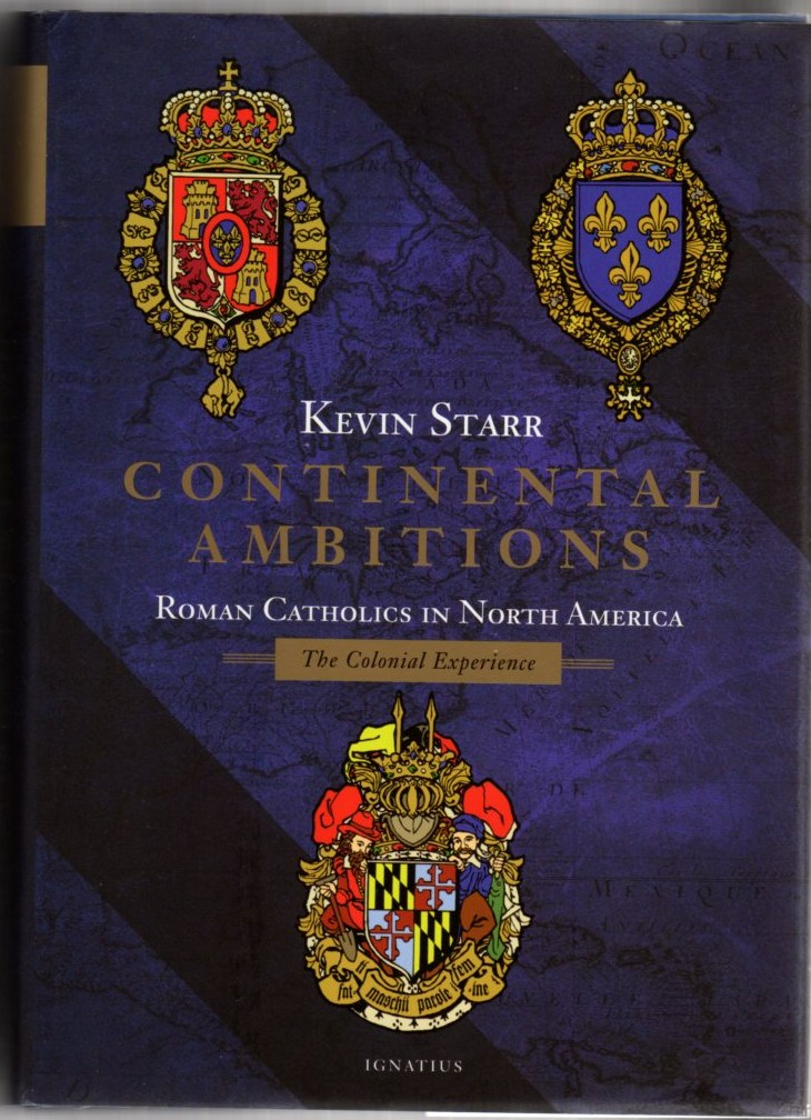 Image for Continental Ambitions: Roman Catholics in North America - The Colonial Experience