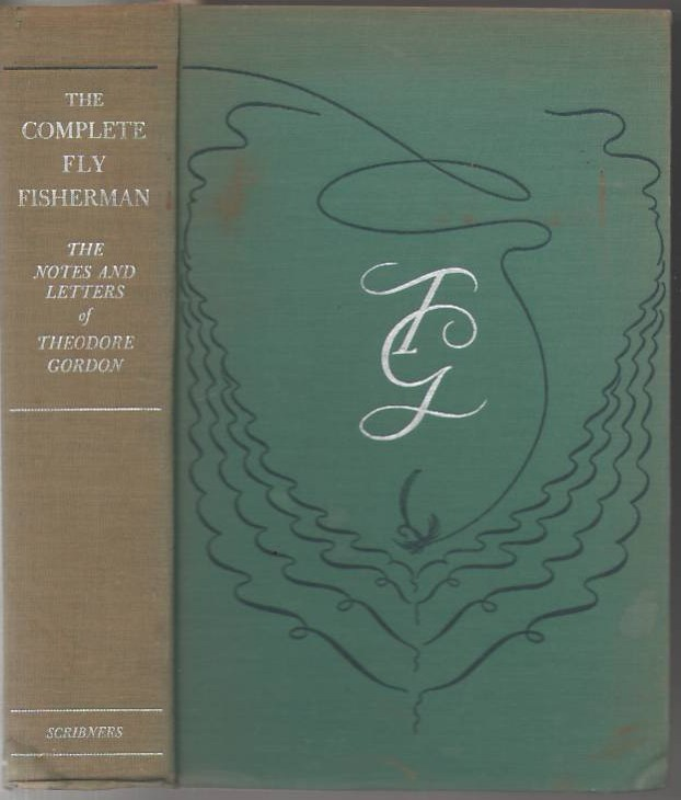 Image for The Complete Fly Fisherman: The Notes and Letters of Theodore Gordon