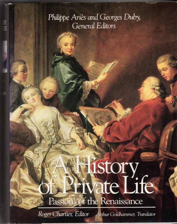 Image for A History of Private Life, Volume III: Passions of the Renaissance