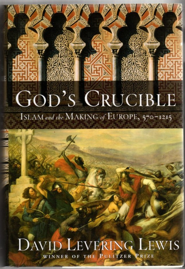 Image for God's Crucible: Islam and the Making of Europe, 570-1215