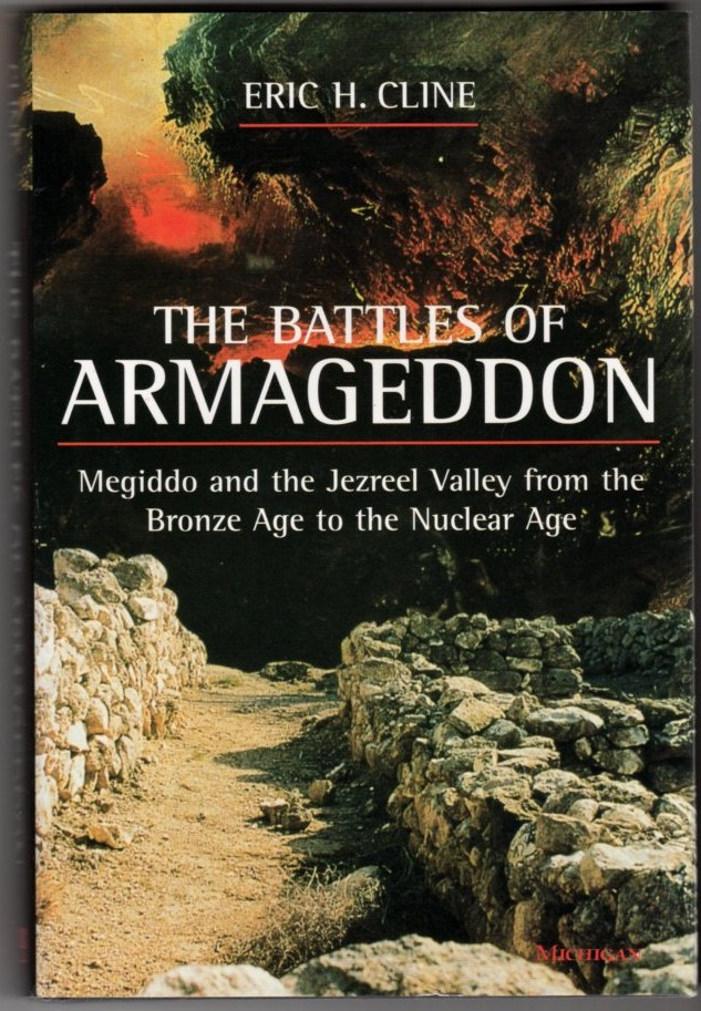 The Battles of Armageddon: Megiddo and the Jezreel Valleyy from the Bronze Age to the Nuclear Age