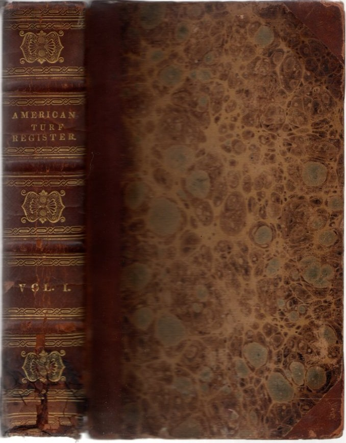 American Turf Register and Sporting Magazine Volume 1, Nos. 1-12 (Sept, 1829 - Aug, 1830)