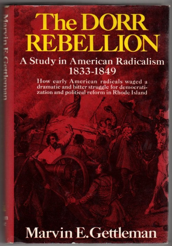 Image for The Dorr Rebellion: A Study in American Radicalism 1833-1849
