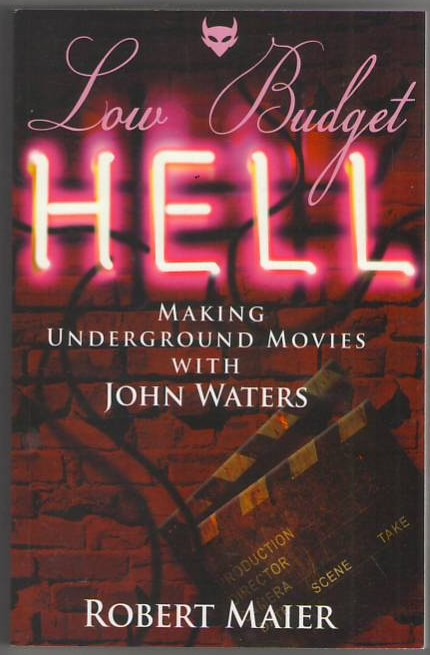 Image for Low Budget Hell: Making Underground Movies with John Waters