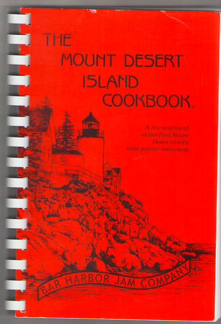 Image for The Mount Desert Island Cookbook: A Fine Selection of Recipes from Mount Desert Island's Most Popular Restaurants