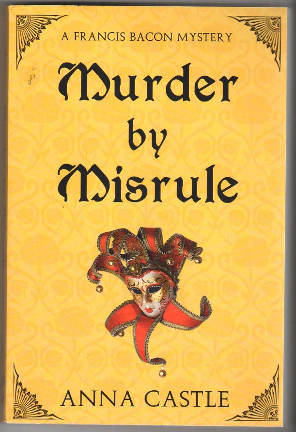 Image for Murder By Misrule: A Francis Bacon Mystery