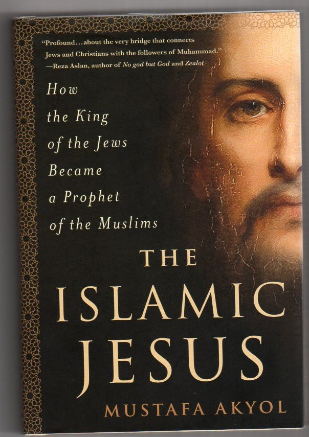 Image for The Islamic Jesus: How the King of the Jews Became a Prophet of the Muslims