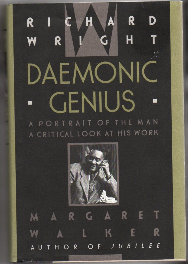Image for Richard Wright Demonic Genius: A Portrait of the Man, A Critical Look at His Work