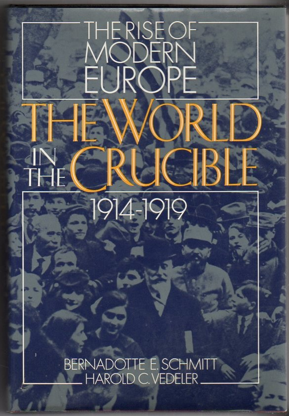 Image for World in the Crucible, 1914-1919 (The Rise of modern Europe)