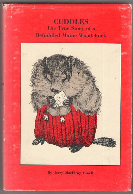 Image for Cuddles: The True Story of a Befuddled Maine Woodchuck