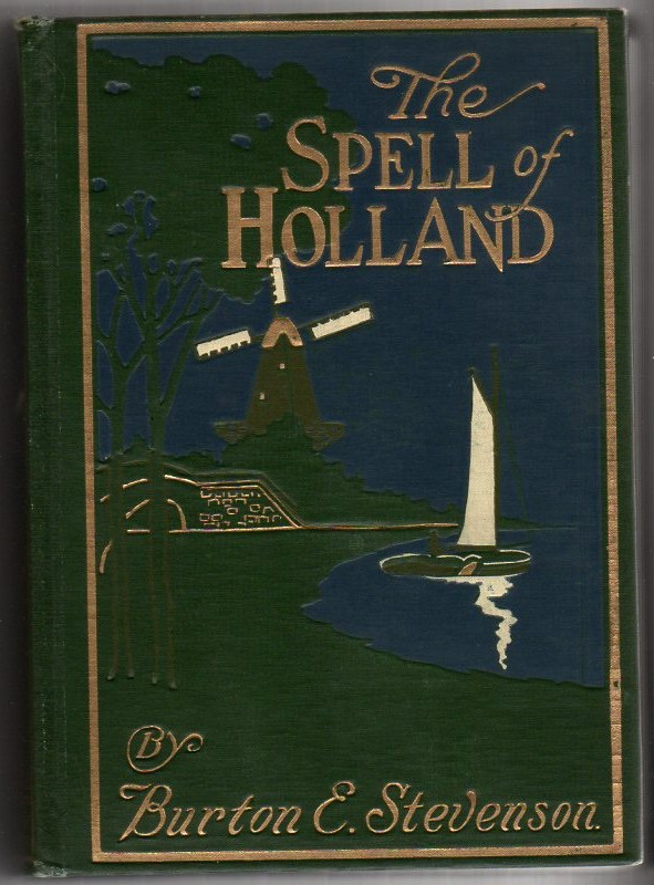 Image for The Spell of Holland: The Story of a Pilgrimage to the Land of Dykes and Windmills