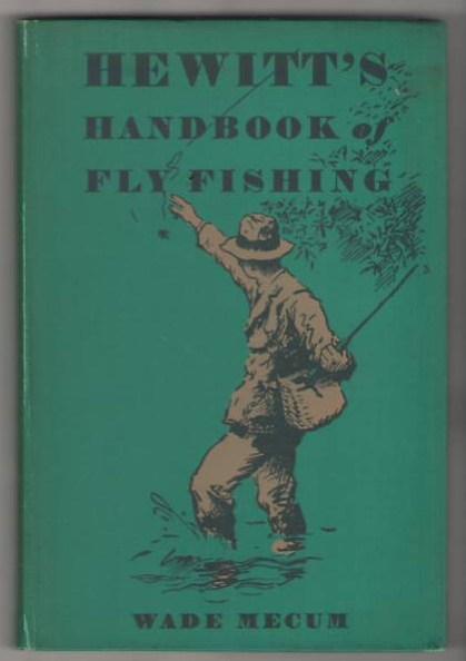 Hewitt's Handbook of Fly Fishing