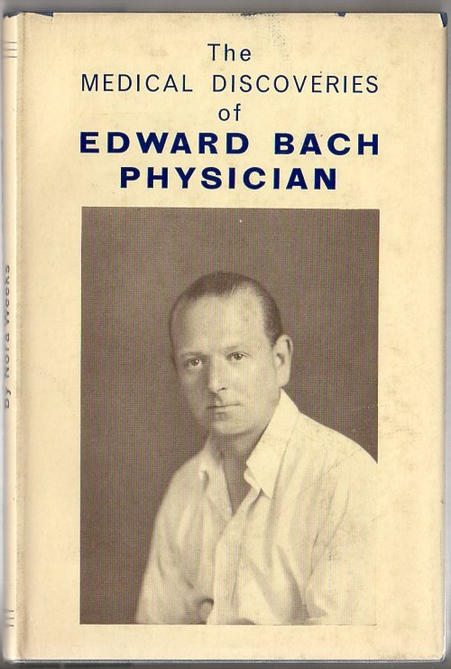 Image for The Medical Discoveries of Edward Bach, Physician: What Flowers Do for the Human Body