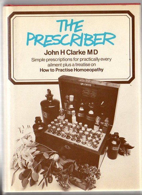 Image for The Prescriber: Simple Prescriptions for Practically Every Ailment Plus a Treatise on How to Practise Homoeopathy